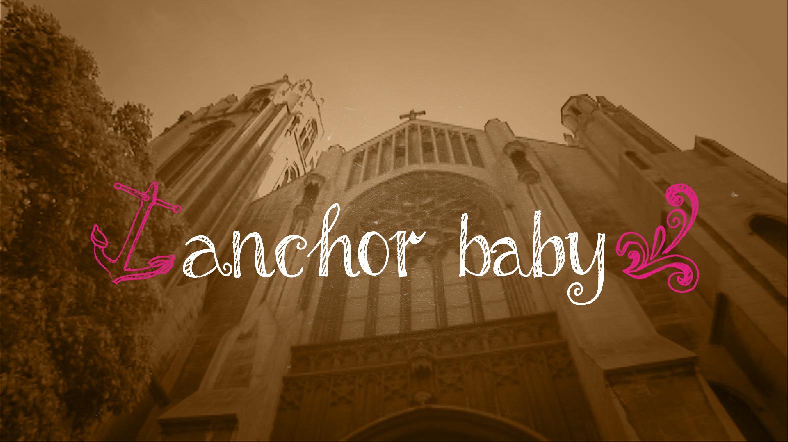 Anchor Baby Titlecard