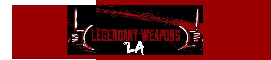 Legendary Weapons of LA